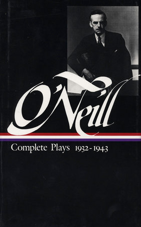 Eugene O'Neill: Complete Plays Vol. 3 1932-1943 (LOA #42) by Eugene O'Neill