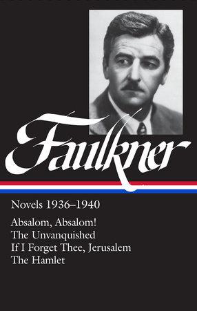 William Faulkner Novels 1936-1940 (LOA #48) by William Faulkner