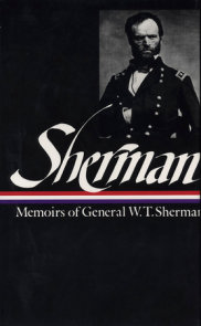 William Tecumseh Sherman: Memoirs of General W. T. Sherman (LOA #51)