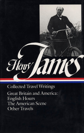 Henry James: Travel Writings Vol. 1 (LOA #64) by Henry James