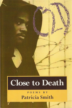 Close to Death by Patricia Smith