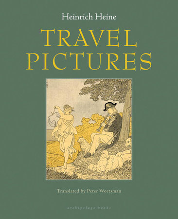 Travel Pictures by Heinrich Heine