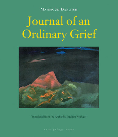 Journal of an Ordinary Grief by Mahmoud Darwish