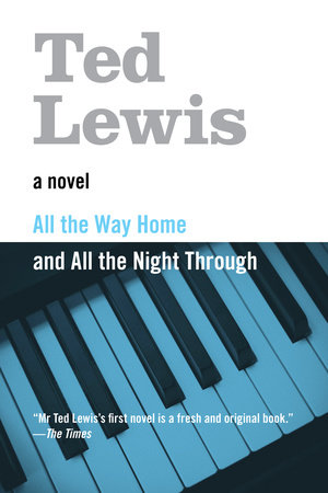 All the Way Home and All the Night Through by Ted Lewis