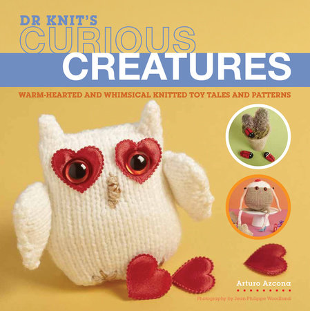 Dr Knit's Curious Creatures by Arturo Azcona