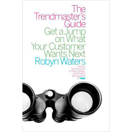 The Trendmaster's Guide by Robyn Waters