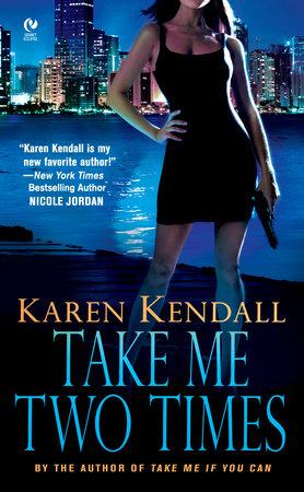 Take Me Two Times by Karen Kendall