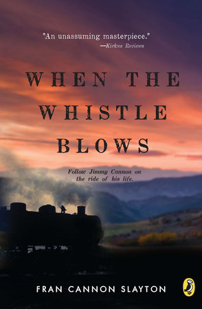 When the Whistle Blows by Fran Slayton