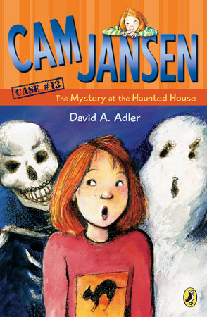 Cam Jansen: the Mystery at the Haunted House #13 by David A  Adler |  PenguinRandomHouse com: Books
