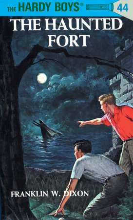 Hardy Boys 44: the Haunted Fort by Franklin W. Dixon