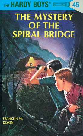 Hardy Boys 45: the Mystery of the Spiral Bridge by Franklin W. Dixon