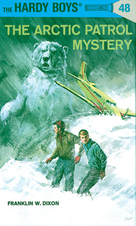 Hardy Boys 48: the Arctic Patrol Mystery by Franklin W. Dixon
