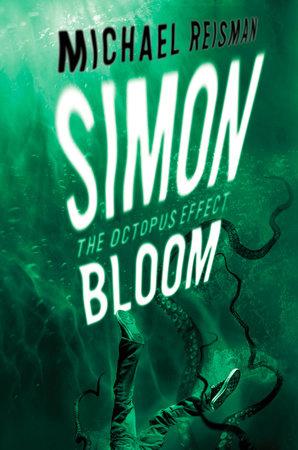 Simon Bloom: The Octopus Effect by Michael Reisman