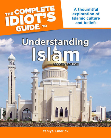 The Complete Idiot's Guide to Understanding Islam, 2nd Edition by Yahiya Emerick