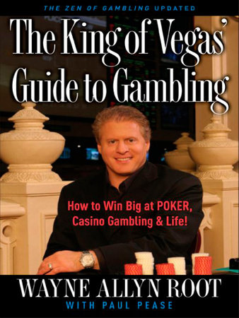 The King of Vegas' Guide to Gambling by Wayne Allyn Root