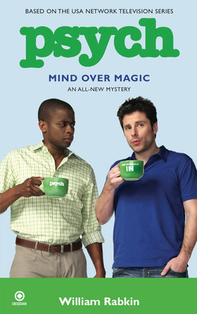 Psych: Mind Over Magic by William Rabkin