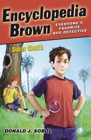 Encyclopedia Brown, Super Sleuth by Donald J. Sobol