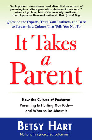 It Takes a Parent by Betsy Hart