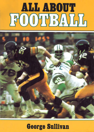 All about Football by George Sullivan
