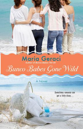 Bunco Babes Gone Wild by Maria Geraci