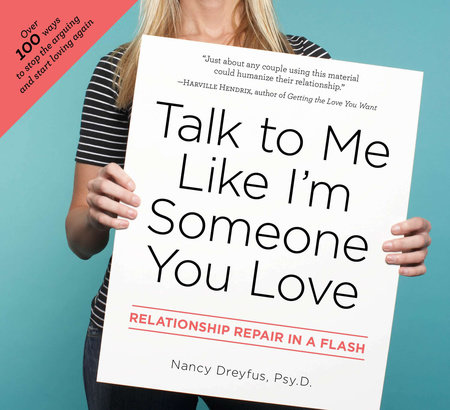 Talk to Me Like I'm Someone You Love by Nancy Dreyfus, Psy.D.