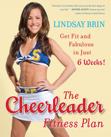 The Cheerleader Fitness Plan by Lindsay Brin