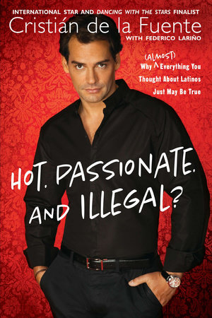 Hot. Passionate. and Illegal? by Cristian de la Fuente and Federico Larino