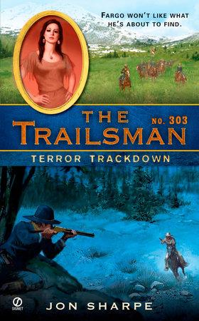 The Trailsman #303 by Jon Sharpe