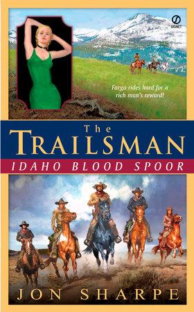 The Trailsman (Giant): Idaho Blood Spoor by Jon Sharpe