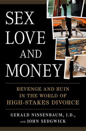 Sex, Love, and Money by Gerald Nissenbaum and John Sedgwick
