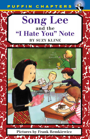 Song Lee and the I Hate You Notes by Suzy Kline; Illustrated by Frank Remkiewicz