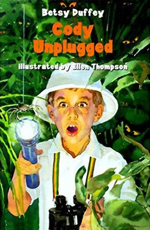 Cody Unplugged by Betsy Duffey