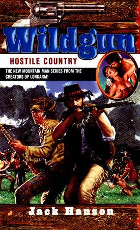 Wildgun: Hostile Country by Jack Hanson
