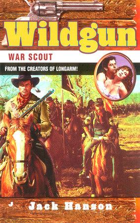 Wildgun: War Scout by Jack Hanson