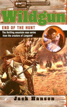 Wildgun: End of the Hunt by Jack Hanson