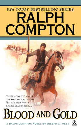 Ralph Compton Blood and Gold by Joseph A. West