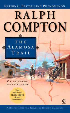 Ralph Compton the Alamosa Trail by Ralph Compton