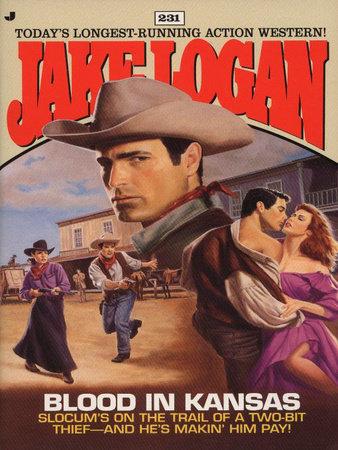 Slocum 231: Blood in Kansas by Jake Logan
