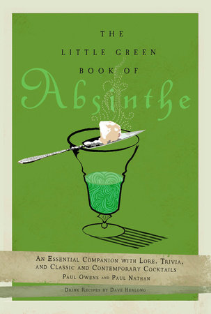 The Little Green Book of Absinthe by Paul Owens and Paul Nathan