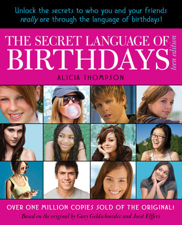 The Secret Language of Birthdays: Teen Edition by Alicia Thompson, Joost Elffers and Gary Goldschneider