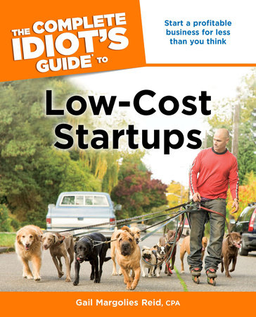 The Complete Idiot's Guide to Low-Cost Startups by Gail Reid