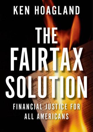 The FairTax Solution by Ken Hoagland