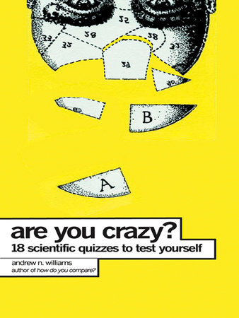 Are You Crazy? by Andrew N. Williams