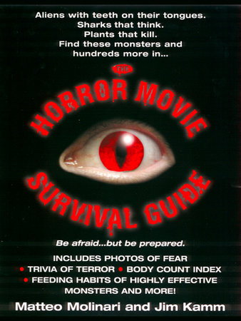 The Horror Movie Survival Guide by Matteo Molinari and Jim Kamm