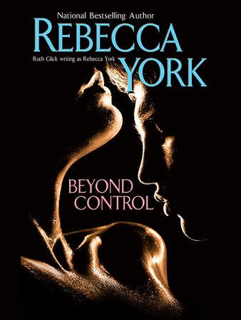 Beyond Control by Rebecca York