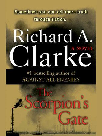 The Scorpion's Gate by Richard A. Clarke
