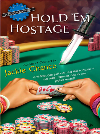 Hold 'Em Hostage by Jackie Chance