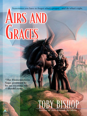 Airs and Graces by Toby Bishop