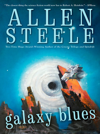 Galaxy Blues by Allen Steele