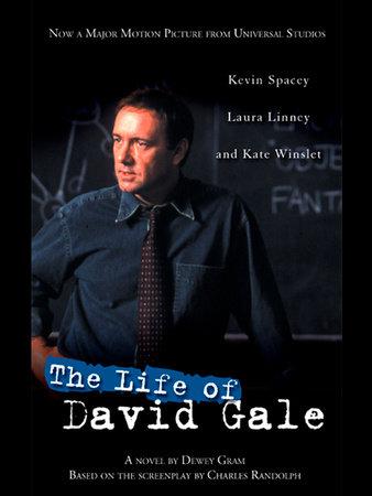 The Life of David Gale by Dewey Gram